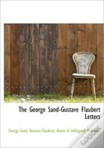 The George Sand-Gustave Flaubert Letters