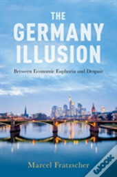 The Germany Illusion