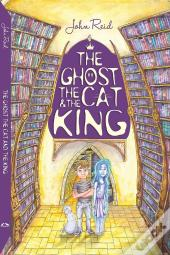 The Ghost, The Cat And The King