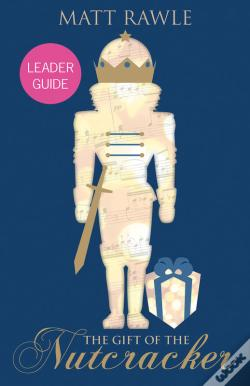 Wook.pt - The Gift Of The Nutcracker Leader Guide
