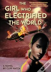 The Girl Who Electrified The World