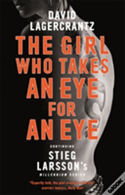Wook.pt - The Girl Who Takes An Eye For An Eye: Continuing Stieg Larsson'S Millennium Series