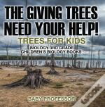 The Giving Trees Need Your Help! Trees For Kids - Biology 3rd Grade | Children'S Biology Books