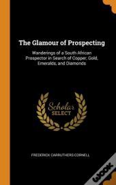 The Glamour Of Prospecting