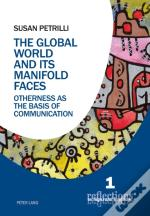 The Global World And Its Manifold Faces
