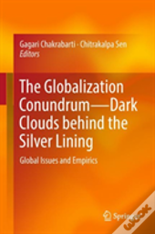The Globalization Conundrum - Dark Clouds Behind The Silver Lining