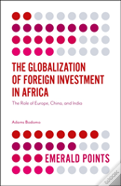 Wook.pt - The Globalization Of Foreign Investment In Africa