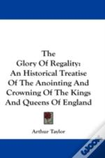 The Glory Of Regality: An Historical Tre
