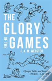 The Glory Of The Games - Olympic Tables And Records 776 B.C. - A.D. 1948