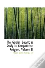 The Golden Bough; A Study In Comparative