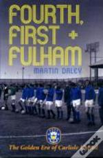 The Golden Era Of Carlisle United Fourth, First + Fulham