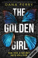 The Golden Girl: A Completely Unputdowna