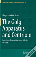 The Golgi Apparatus And Centriole