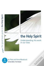 The Good Book Guide To The Holy Spirit