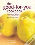 The Good-For-You Cookbook