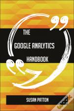 The Google Analytics Handbook - Everything You Need To Know About Google Analytics