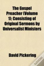 The Gospel Preacher (Volume 1); Consisti