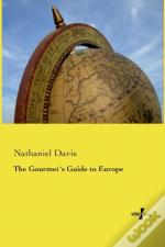 The Gourmets Guide To Europe