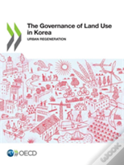 The Governance Of Land Use In Korea
