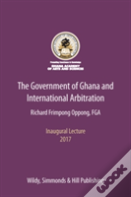 The Government Of Ghana And International Arbitration