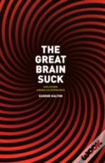 The Great Brain Suck