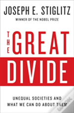 The Great Divide - Inequality And Its Causes, Consequences, And Cures