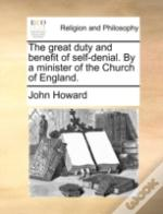 The Great Duty And Benefit Of Self-Denia