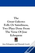 The Great Galeoto: Folly Or Saintliness,