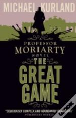 The Great Game : A Professor Moriarty Novel