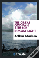 The Great God Pan And The Inmost Light