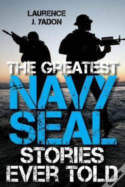 Wook.pt - The Greatest Navy Seal Stories Ever Told