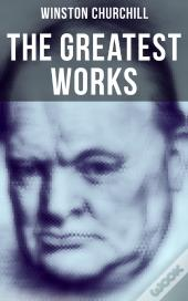 The Greatest Works Of Winston Churchill