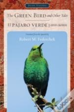 The Green Bird And Other Tales / El Pã¯Â¿Â½Jaro Verde Y Otros Cuentos