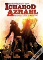 The Grevious Journey Of Ichabod Azrael And The Dead Left In His Wake