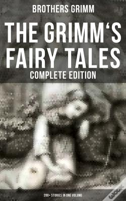 Wook.pt - The Grimm'S Fairy Tales - Complete Edition: 200+ Stories In One Volume