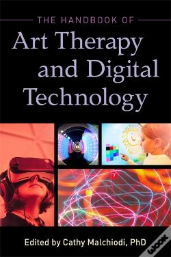 Wook.pt - The Handbook Of Art Therapy And Digital Technology