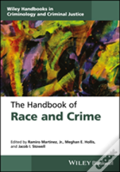 The Handbook Of Race And Crime