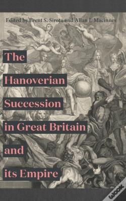 Wook.pt - The Hanoverian Succession In Great Britain And Its Empire