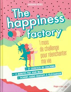 Wook.pt - The Happiness Factory - 1 Mois De Challenge Pour Reenchanter Ma Vie