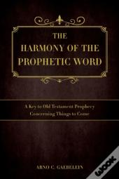 The Harmony Of The Prophetic Word: A Key