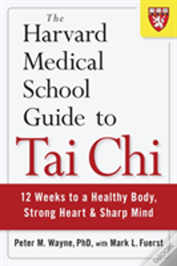 Wook.pt - The Harvard Medical School Guide To Tai Chi