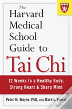 The Harvard Medical School Guide To Tai Chi