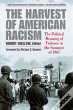 The Harvest Of American Racism