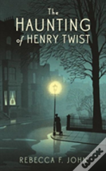 The Haunting Of Henry Twist