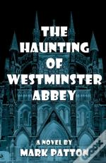 The Haunting Of Westminster Abbey