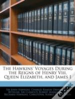 The Hawkins' Voyages During The Reigns O