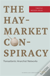 The Haymarket Conspiracy