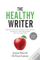 The Healthy Writer Large Print Edition