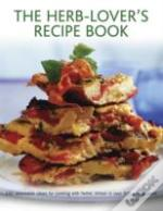The Herb-Lover'S Recipe Book