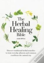 The Herbal Healing Bible